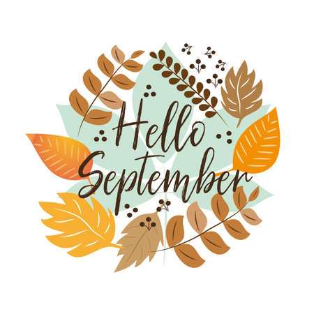 Hello September autumn text, hand drawn, different colored autumn leaves wreath, on white backgrond. Vector illustration as poster, postcard, greeting card, label.