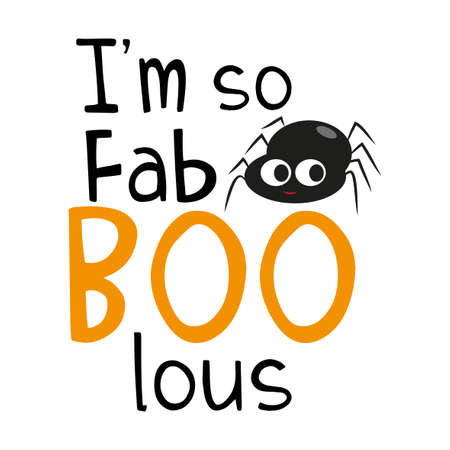 I'm so fabolous halloween text, with cute little spider. Ilustracja