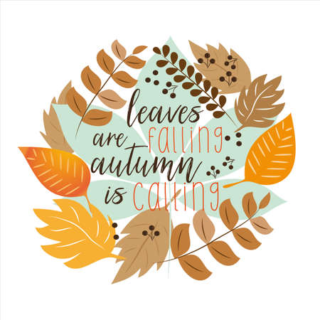 Leaves are falling autumn is calling, leaf garland with text. illustration graphic vector. T-shirt graphics, posters, party concept, textile graphic, card and letters.