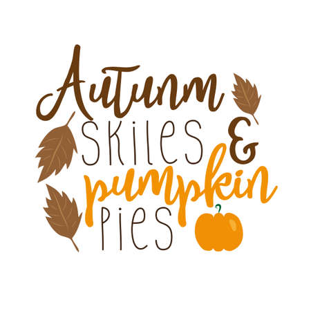 Autumn skiles and pumpkin pies, funny text with leaves, and pumpkin illustration graphics vector.