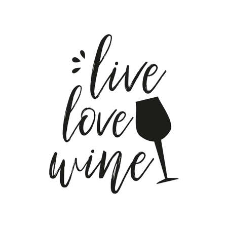Live, love, wine, saying, handwritten text, with black glass sihouette, on white background. 向量圖像