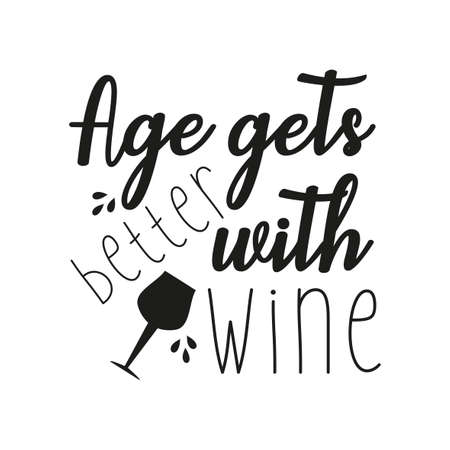 Age gets better with wine, funny text wit black glass, on white backgound. Ilustración de vector