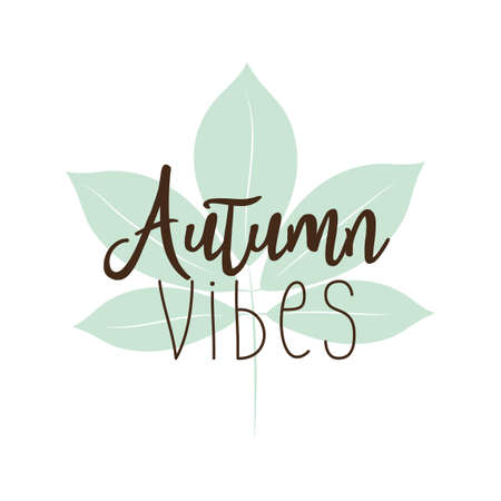 Autumn vibes text, on as green leaf, and white background.