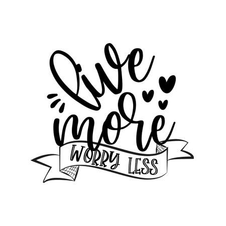 Live More Worry Less-positive calligraphy text with hearts. Good for textile print, card, poster, gift design.