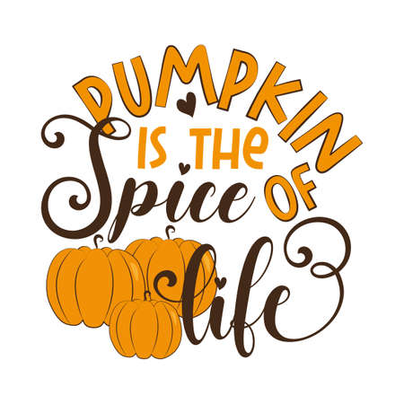 Pumpkin is the spice of life -funny autumnal saying with pumkins. Good for poster, banner, textile print, decoration, greeting card. Ilustração