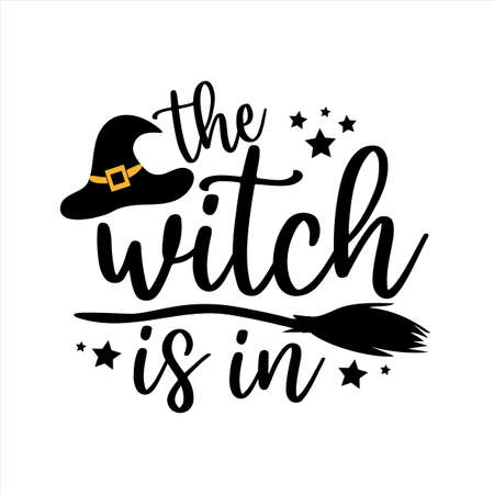 The Witch Is In - funny Halloween text with broom and witch hat. Good for textile print, poster, greeting card, and gift desin.