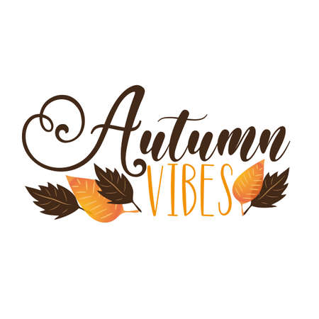 Autumn Vibes - autumnal phrase with colorful leaves. Good for greeting card, poster, banner, textile print, and gift design.