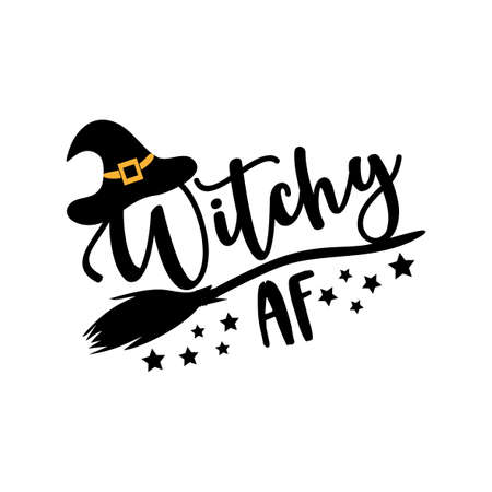 Witchy AF - funny Halloween text with broom and witch hat. Good for textile print, poster, greeting card, and gift desin.