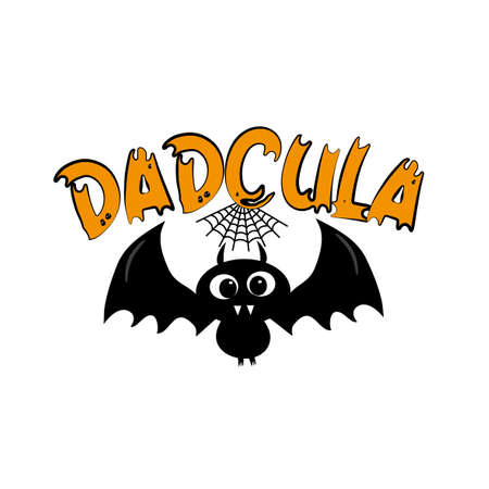 Dadcula - funny Halloween text for Daddy, and cute black bat. Good for T shirt print, poster, card and gifts design. Ilustração