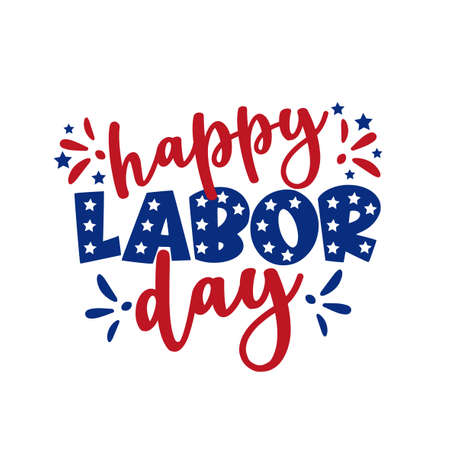 Happy Labor Day - text with stars. Good for poster, banner, t shirt print, greeting card, and mug, other gifts design.