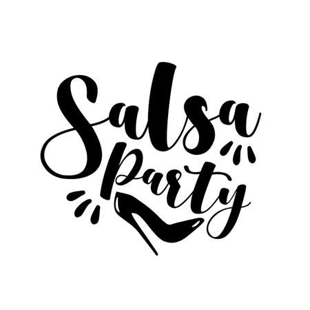 Salsa Party - calligraphy with high heel shoe silhouette. Good for poster, banner, tetile print, flyer, card, and decoration.