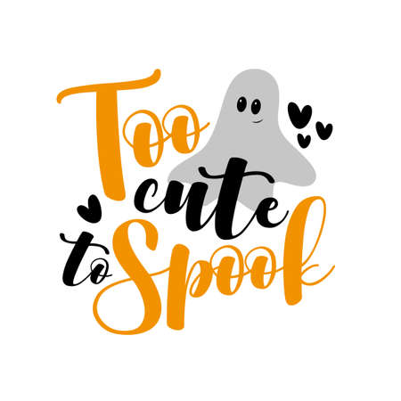Too Cute To Spook- Halloween slogan with cute ghost. Good for child clothes, party invitation, poster, banner, card, and gift design.