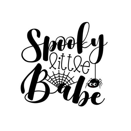 Spooky Little Babe - Halloween phrase with cute spider. Good for baby clothes, poster, banner, party invitation, and gift design.