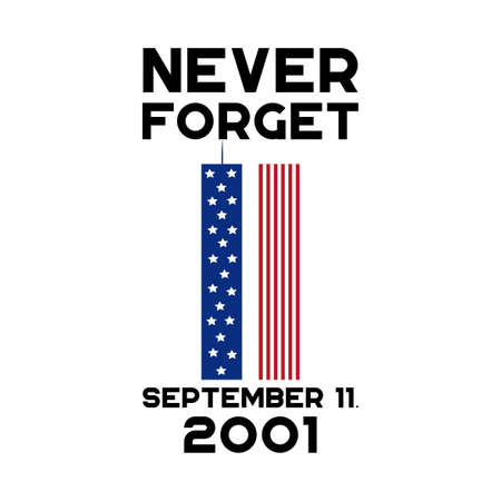 Never Forget September 11, 2001. Vector conceptual illustration for Patriot Day USA.