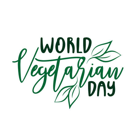 World Vegetarian Day- hand drawn vector lettering and leaf. Isolated on white background. Design for banner, poster, card, textile print.