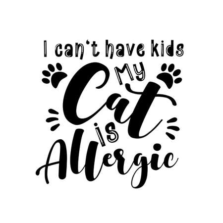 I can't have kids my cat is allergic- funny text with paws. Good for greeting card and t-shirt print, flyer, poster design, mug. Ilustração