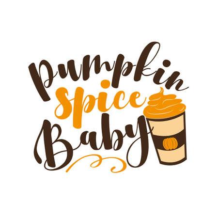 Pumpkin Spice Baby- funny Autumnal phrase with latte. Good for poster, textile print, banner, card print, and gift design. Ilustração