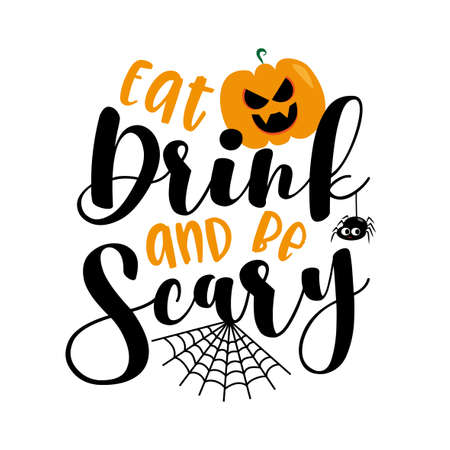Eat Drink and be Scary- Halloween text with scary pumpkin and spider. Good for Invitation and greeting card, poster, party decor, and textile print, or gift design. Ilustração