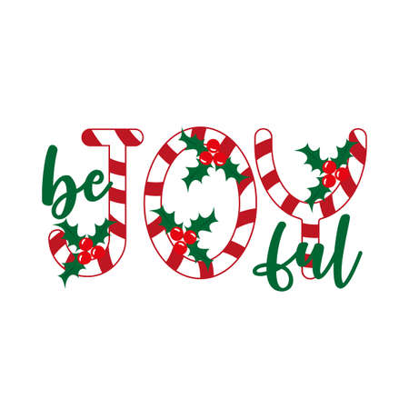 Be Joyful- Christmas text with mistletoes. Good for poster, postcard, textile print, and gift design.