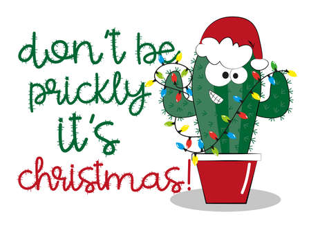 Don't be prickly it's Christmas! -Cute Cactus in Santa's hat. Good for T shirt print, postcard, poster, banner, and holiday gifts design.
