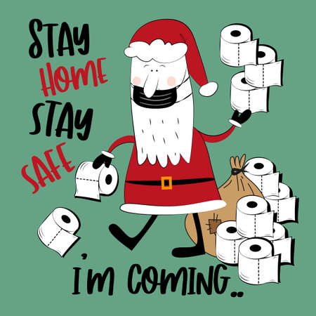 Stay Home Stay Safe, I'm coming - Santa Claus in mask with toilet papers. Funny greeting card for Christmas in covid-19 pandemic self isolated period.