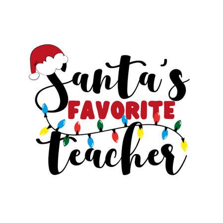 Santa's favorite Teacher- christmas greeting for teacher. Good for greeting card, t shirt print, poster, banner, and gift design. Ilustração