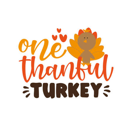 One Thankful Turkey - Thanksgiving phrase with cute turkey bird. Good for greeting card, poster, textile print, decoration and gift design. Ilustração