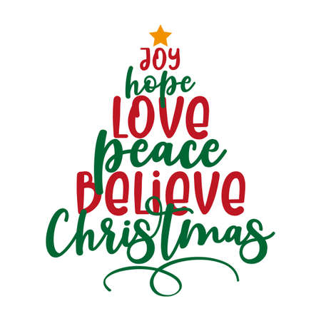 Joy Love Peace Believe Christmas- Holiday quote calligraphy. Good for greeting card, poster, textile print, decoration and gift design.