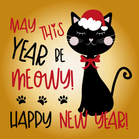 May This Year Be Meowy! Happy New Year! - Cute black cat in Santa's hat. Good for greeting card, poster, mug and other gift design.
