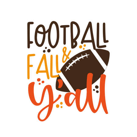 Football & Fall Y'all - funny phrase with american football ball. Good for T shirt print, poster, card, mug, and gift design.