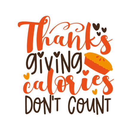 Thanksgiving calories don't count- funny saying with pumpkin pie. Good for T shirt print, card, poster, and gift design. 向量圖像