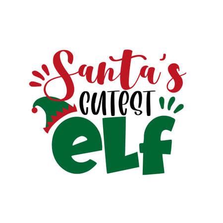 Santa's cutest ELF- funny text for Christmas. Good for childhood print, greeting card, poster, mug, and gift design.