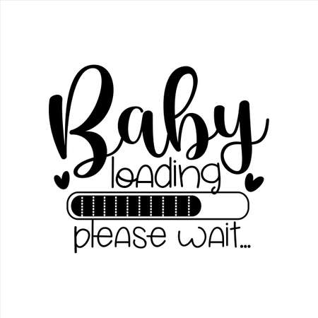 Baby Loading please wait ..- Progress bar with inscription. Vector illustration for t-shirt design, poster, card, baby shower decoration. 矢量图像