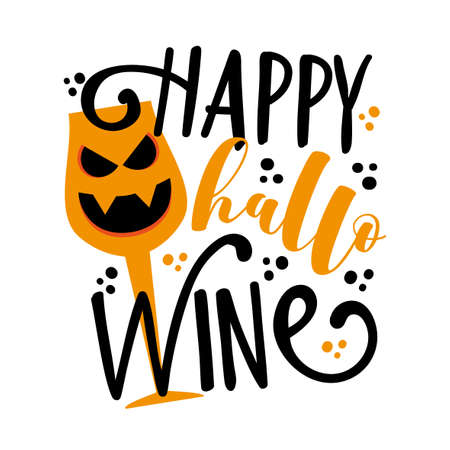 Happy Hallo Wine- funny phrase with scary wine glass for Halloween. Good for T shirt print, greeting card, decoration and gift design. Illusztráció