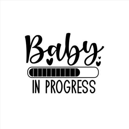 Baby in progress -Progress bar with inscription. Vector illustration for t-shirt design, poster, card, baby shower decoration. Vecteurs