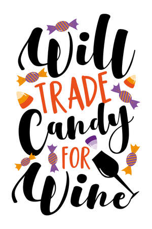 Will trade candy for wine- funny phrase for Halloween. Good for T shirt print, poster, card, mug, and other gift design. 矢量图像