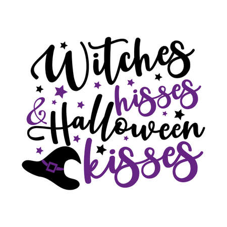 Witches hisses and Halloween kisses - funny saying with Witch hat. Good for T shirt print, greeting and invitaton card, poster, mug, and gift design.
