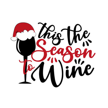 This the season to wine - funny saying with wine glass in Santa's hat. Good for T shirt print, greeting card, poster, label and gift design. Ilustração