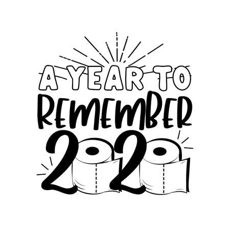 A Year To Remember - Funny greeting for New Year in covid-19 pandemic self isolated period. Good for T shirt print, poster, greting card, mug and gift design.  イラスト・ベクター素材