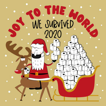 Joy To The World We Survived 2020 - Reindeer and Santa Claus, and toilet papers in sledge. Funny greeting card for Christmas in covid-19 pandemic self isolated period. Ilustrace