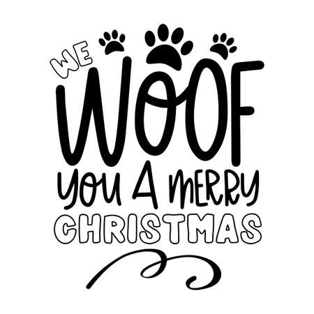 We woof you a Merry Christmas - funny greeting for Christmas. Good for T shirt print, poster, banner, greeting card, and gift design.