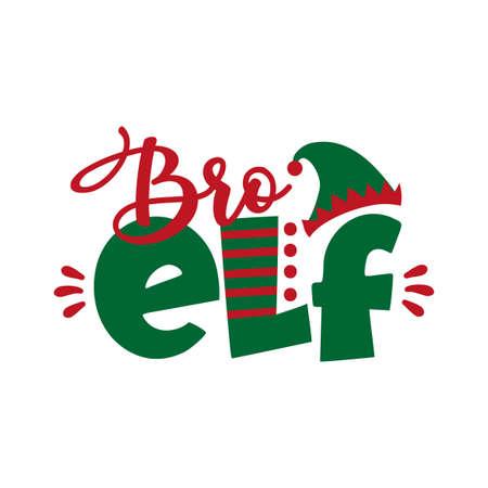 Bro ELF - funny text for Christmas. Good for childhood print, greeting card, poster, mug, and gift design.
