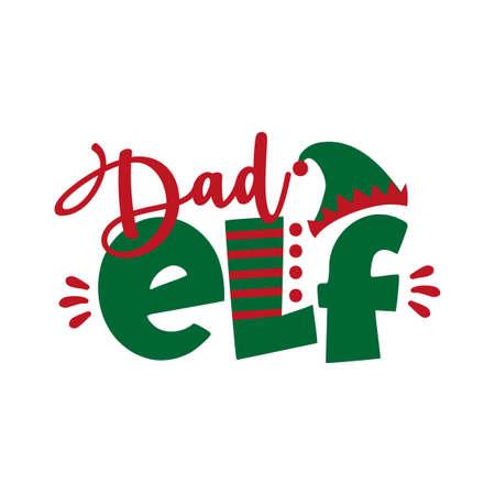 Dad ELF - funny text for Christmas. Good for childhood print, greeting card, poster, mug, and gift design