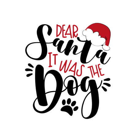 Dear Santa it was the Dog- funny phrase for Christmas. Good for Childhood, postcard, poster, mug, and other gift design.