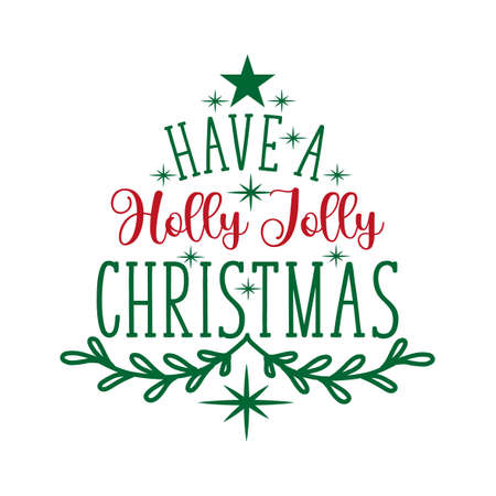 Have a Holly Jolly Christmas - Holiday quote calligraphy. Good for greeting card, poster, textile print, decoration and gift design. Ilustración de vector