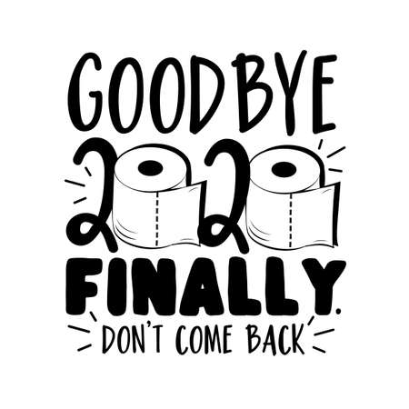 Goodbye 2020 finally. Don't come back - Funny greeting for New Year in covid-19 pandemic self isolated period. Çizim