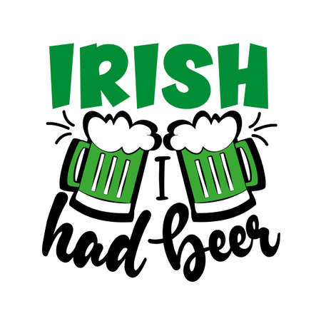 Irish I had Beer- funny phrase with beer mugs, for St. Patrick's Day. Good for T shirt print, poster, card, and gift design.  イラスト・ベクター素材