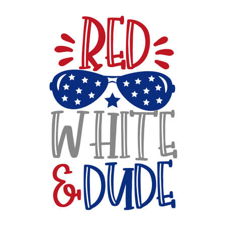 Red White and Dude - Happy Independence Day, 4th of July lettering design illustration. Good for advertising, poster, announcement, invitation, party, T shirt print, poster, banner.