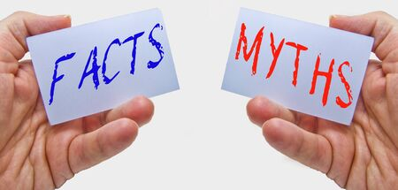 Facts vs myths. what is real? what is false?