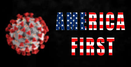 America first words with usa flag and blurred coronavirus image. Concept for federal government inefficiency response to covid19 and pandemic crisis management